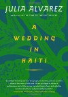 A Wedding in Haiti (Shannon Ravenel Books) - Julia Alvarez