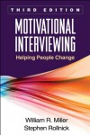 Motivational Interviewing: Helping People Change - William R. Miller, Stephen Rollnick