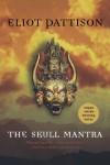 The Skull Mantra - Eliot Pattison