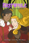 Erstwhile: From the Tales of the Brothers Grimm - Gina Biggs, Louisa Roy, Elle Skinner