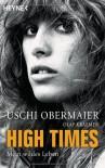 High Times: Mein wildes Leben - Uschi Obermaier;Olaf Kraemer