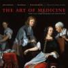 The Art of Medicine: Over 2,000 Years of Images and Imagination - Julie Anderson, Emm Barnes, Emma Shackleton, Antony Gormley, Nadine Monem