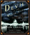 The Devil in the White City: Murder, Magic and Madness at the Fair That Changed America - Erik Larson, Scott Brick