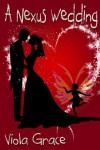 A Nexus Wedding - Viola Grace