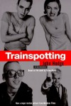 Trainspotting: A Screenplay (Based on the Novel by Irvine Welsh) - John Hodge