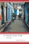 The Palm Leaf Fan and Other Stories: And Other Stories - Kwai-yun Li