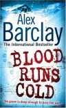 Blood Runs Cold - ALEX BARCLAY