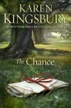 The Chance - Karen Kingsbury