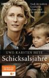 """Schicksalsjahre : nach Der Wahren Geschichte """"Vom Glück Nur Ein Schatten"""" - Uwe-Karsten Heye"""