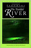 The Faithful River - Stefan Żeromski, Bill Johnston