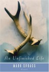 An Unfinished Life - Mark Spragg