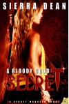 A Bloody Good Secret - Sierra Dean