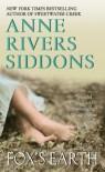 Fox's Earth - Anne Rivers Siddons