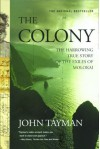 The Colony: The Harrowing True Story of the Exiles of Molokai - John Tayman