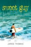 Sweet Guy - Jared Thomas