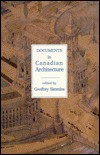 Documents In Canadian Architecture - Geoffrey Simmins