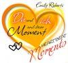 Du und ich und dieser Moment - Emily Roberts