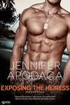Exposing the Heiress (Entangled Ignite) (Once a Marine) - Jennifer Apodaca