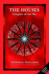 The Houses - Temples of the Sky - Deborah Houlding
