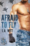 Afraid to Fly - L.A. Witt