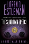 The Sundown Speech: An Amos Walker Mystery (Amos Walker Novels) - Loren D. Estleman