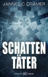 Schattentäter: Thriller - Jannes C. Cramer