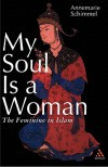 My Soul is a Woman: The Feminine in Islam - Annemarie Schimmel, Susan H. Ray
