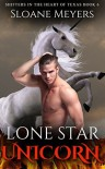 Lone Star Unicorn (Shifters in the Heart of Texas Book 6) - Sloane Meyers