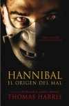 Hannibal, el origen del mal  - Thomas Harris