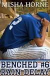 Benched #6: Rain Delay - Misha Horne