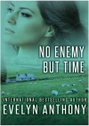 No Enemy but Time - Evelyn Anthony