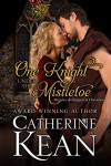 One Knight Under the Mistletoe: A Medieval Romance Novella - Catherine Kean