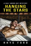 Hanging the Stars (Half Moon Bay Book 2) - Rhys Ford