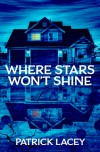 Where Star's Won't Shine - Patrick Lacey