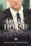Dark Horse (Aspen Falls #3) - Anna Cruise, Melissa Pearl
