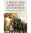 A Bold and Ambitious Enterprise: The British Army in the Low Countries, 1813 - 1814 - Andrew Bamford