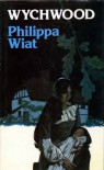 Wychwood - Philippa Wiat