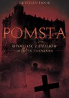 Pomsta - opowieść z dziejów miasta Tarnowa - Krystian Janik