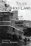 Tales from the Holy Land - Rafael Alvarez