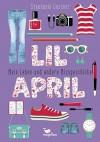Lil April - Mein Leben und andere Missgeschicke - Band 1 - Stephanie Gessner