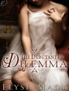 The Debutante's Dilemma - Elyse Mady