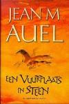 Een vuurplaats in steen (De aardkinderen, #5) - Jean M. Auel, Henny van Gulik, Ingrid Tóth