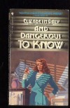 And Dangerous to Know - Elizabeth Daly