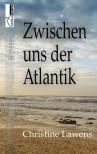 Zwischen uns der Atlantik - Christine Lawens