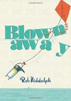 Blown Away - Rob Biddulph, Rob Biddulph