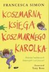 Koszmarna Księga Koszmarnego Karolka - Francesca Simon