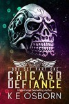 Chicago Defiance Box Set Part One - K.E. Osborn