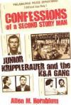 Confessions of a Second Story Man: Junior Kripplebauer and the K & A Gang - Allen M. Hornblum