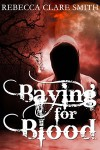 Baying For Blood - Rebecca Clare Smith