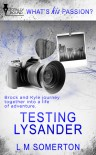 Testing Lysander - L.M. Somerton
